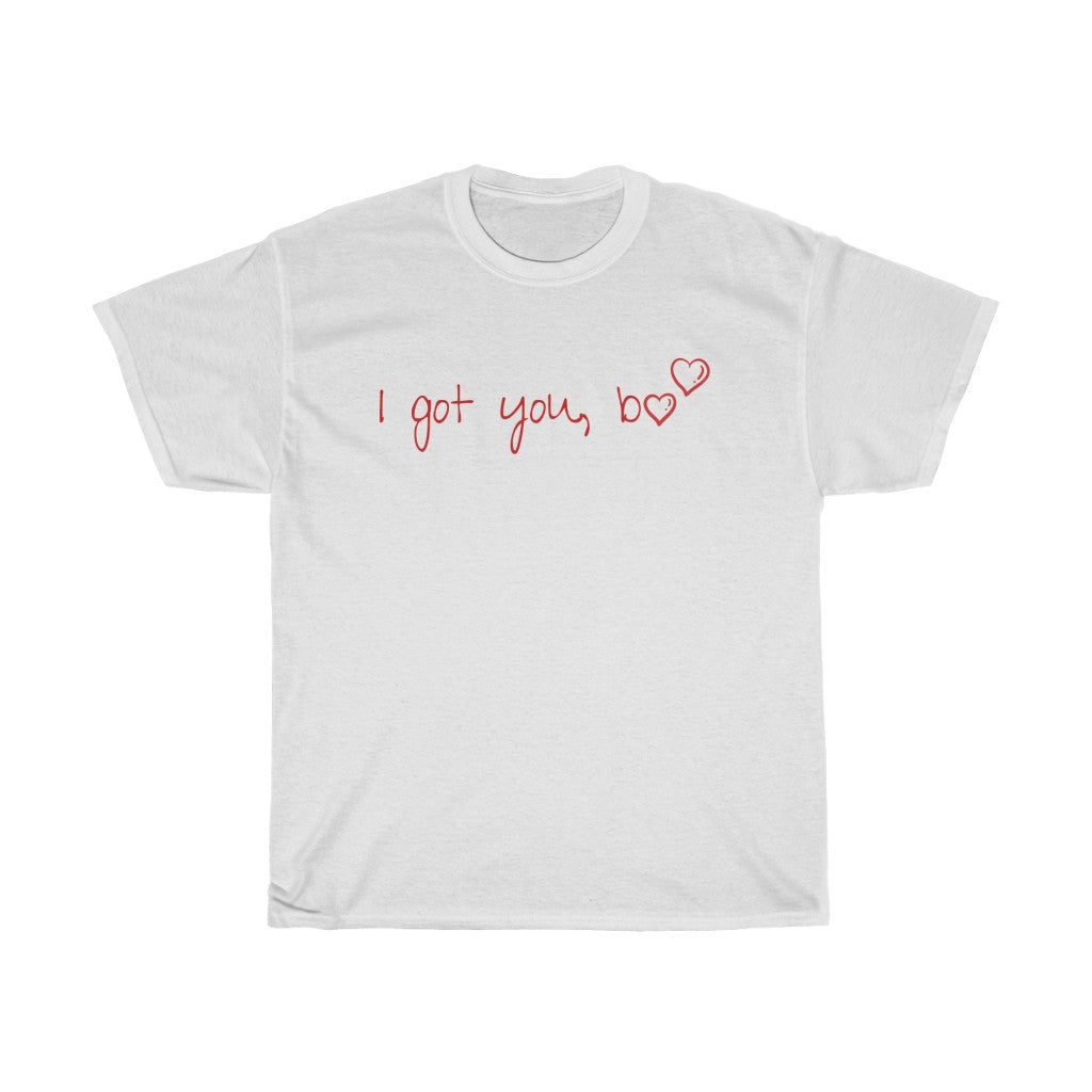 I got you, boo - Unisex Heavy Cotton Tee by Dray-A