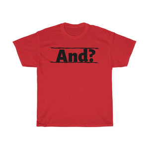 And? - Unisex Heavy Cotton Tee by Dray-A