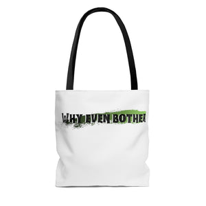 Why even bother - AOP Tote Bag bd