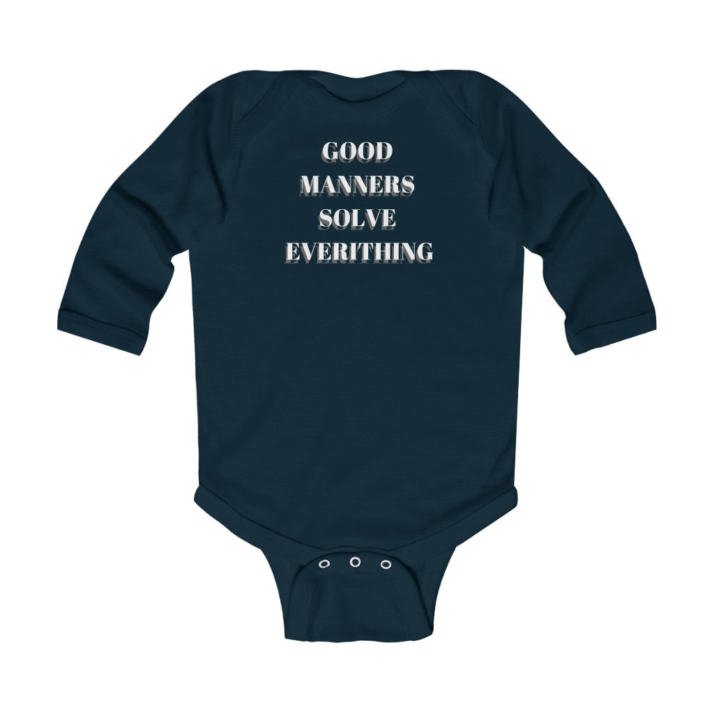 Good manners solve everything - Infant Long Sleeve Bodysuit by Dray-A