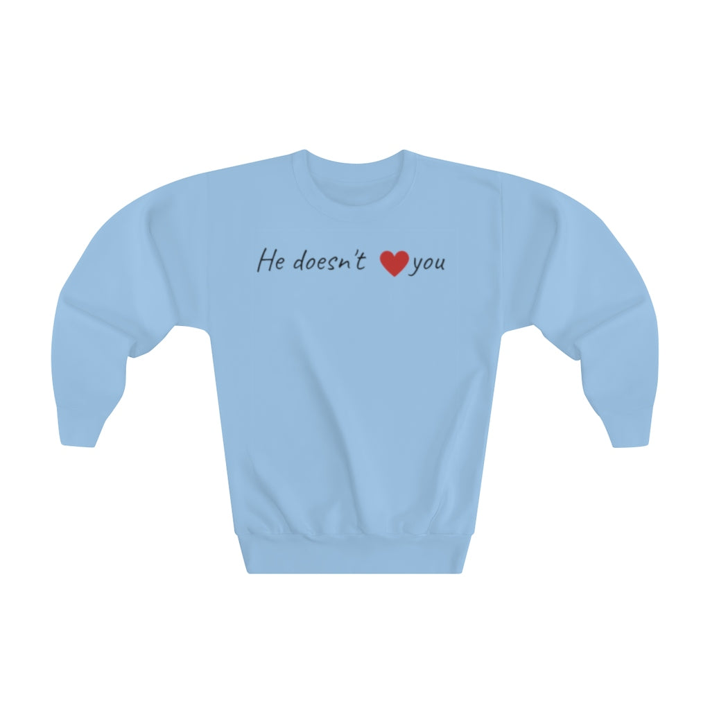 HE DOESN'T ❤️ YOU - Youth Crewneck Sweatshirt by Dray-A