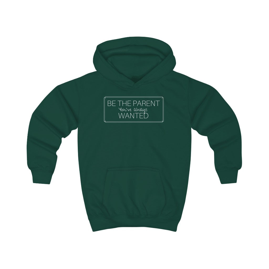 Be the parent you always wanted - Kids Hoodie by Dray-A