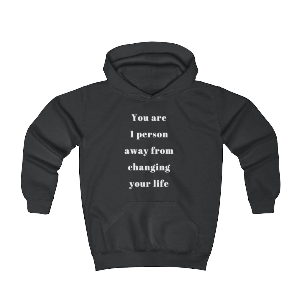 You are 1 person away from changing your life - Youth Hoodie by Dray-A