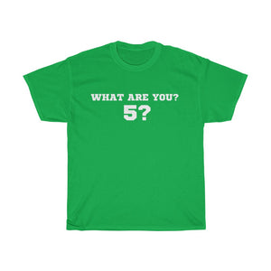 WHAT ARE YOU? 5? - Unisex Heavy Cotton Tee by Dray-A