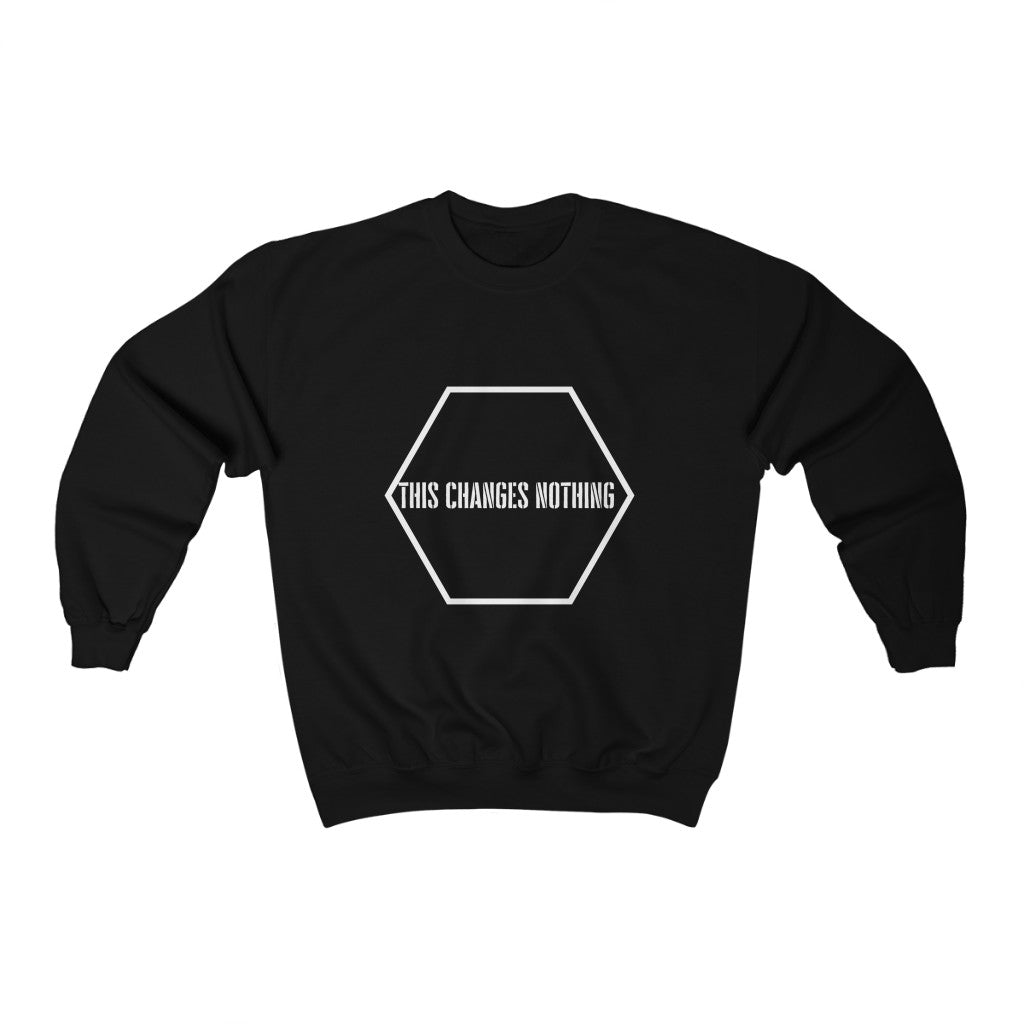 This changes nothing - Unisex Heavy Blend™ Crewneck Sweatshirt by Dray-A