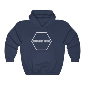 This changes nothing - Unisex Heavy Blend™ Hooded Sweatshirt by Dray-A