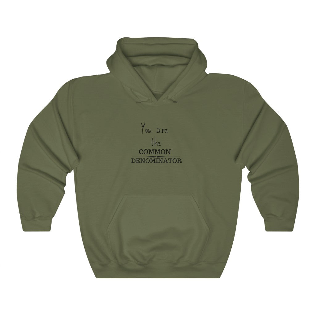 You are the common denominator - Unisex Heavy Blend™ Hooded Sweatshirt by Dray-A