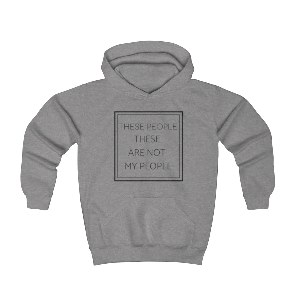 These people. These are not my people. - Youth Hoodie by Dray-A