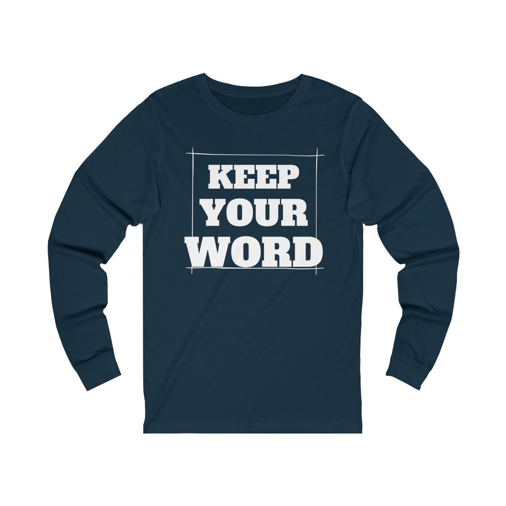 Keep your word - Unisex Jersey Long Sleeve Tee by Dray-A