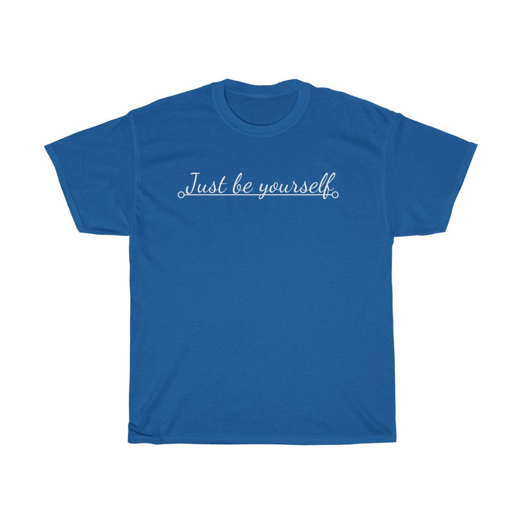 Just be yourself - Unisex Heavy Cotton Tee by Dray-A