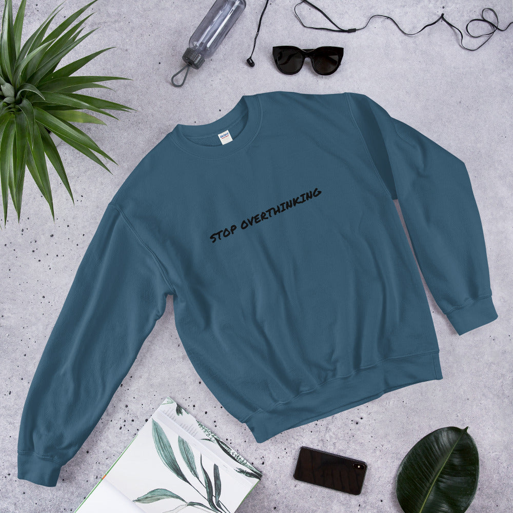 STOP OVERTHINKING - Sweatshirt by Dray-A