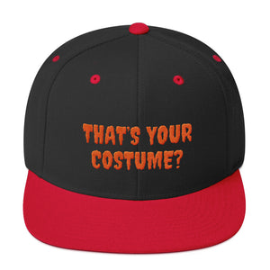 THAT'S YOUR COSTUME? - Snapback Hat by Dray-A