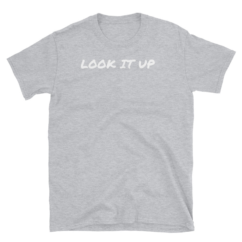 LOOK IT UP - Short-Sleeve Unisex T-Shirt by Dray-A
