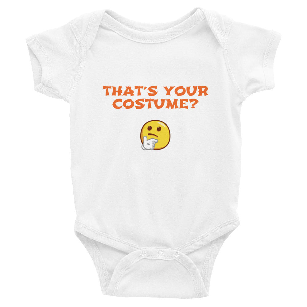 THAT'S YOUR COSTUME? - Infant Bodysuit by Dray-A