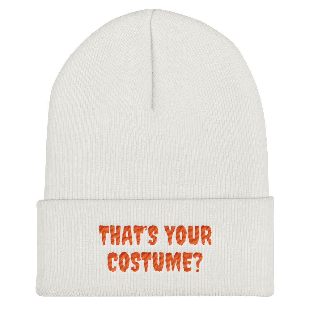 THAT'S YOUR COSTUME? - Cuffed Beanie by Dray-A