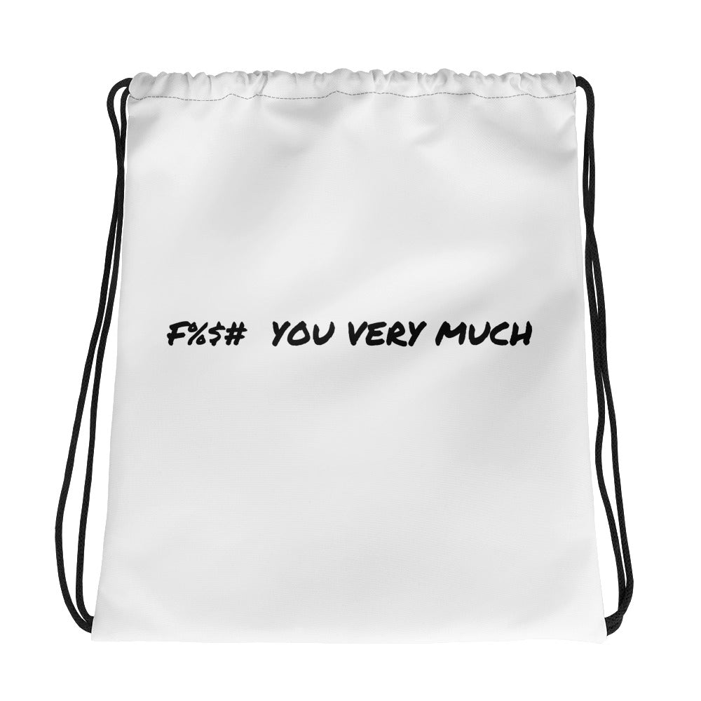 F%$#  YOU VERY MUCH - Drawstring bag by Dray-A