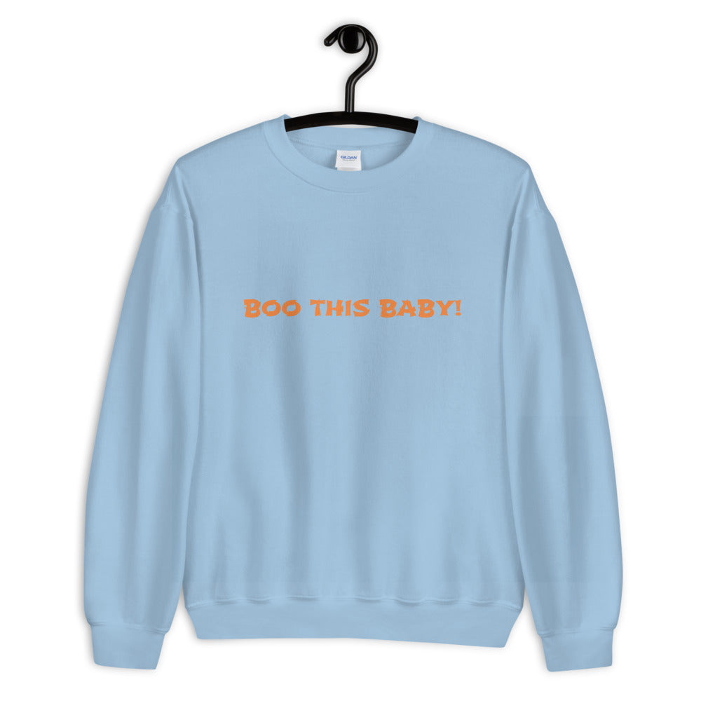 BOO THIS BABY! - Unisex Sweatshirt by Dray-A