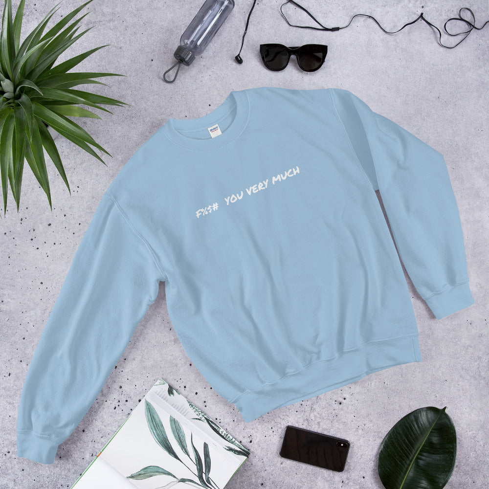 F%$#  YOU VERY MUCH - Sweatshirt by Dray-A