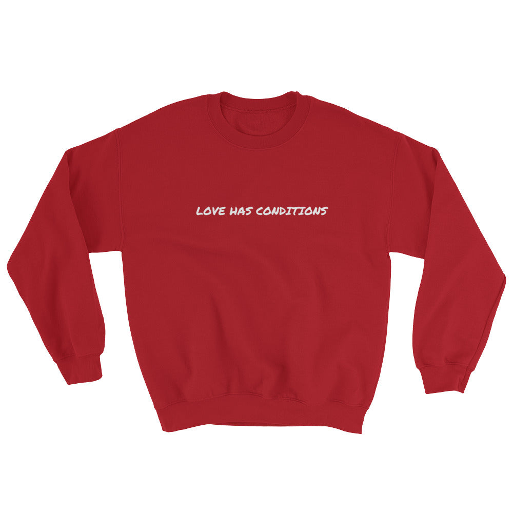 LOVE HAS CONDITIONS - Sweatshirt by Dray-A