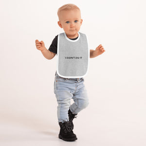 I DIDN'T DO IT - Embroidered Baby Bib by Dray-A