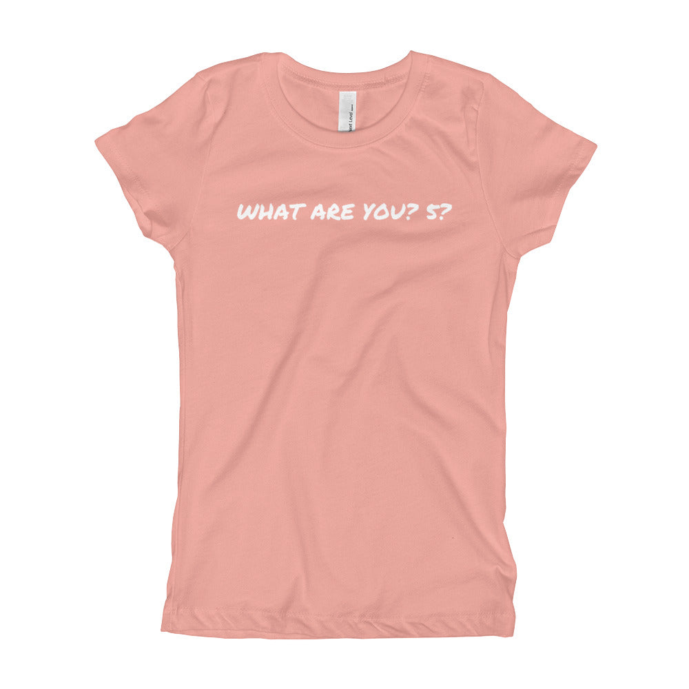 WHAT ARE YOU? 5? - Girl's T-Shirt by Dray-A