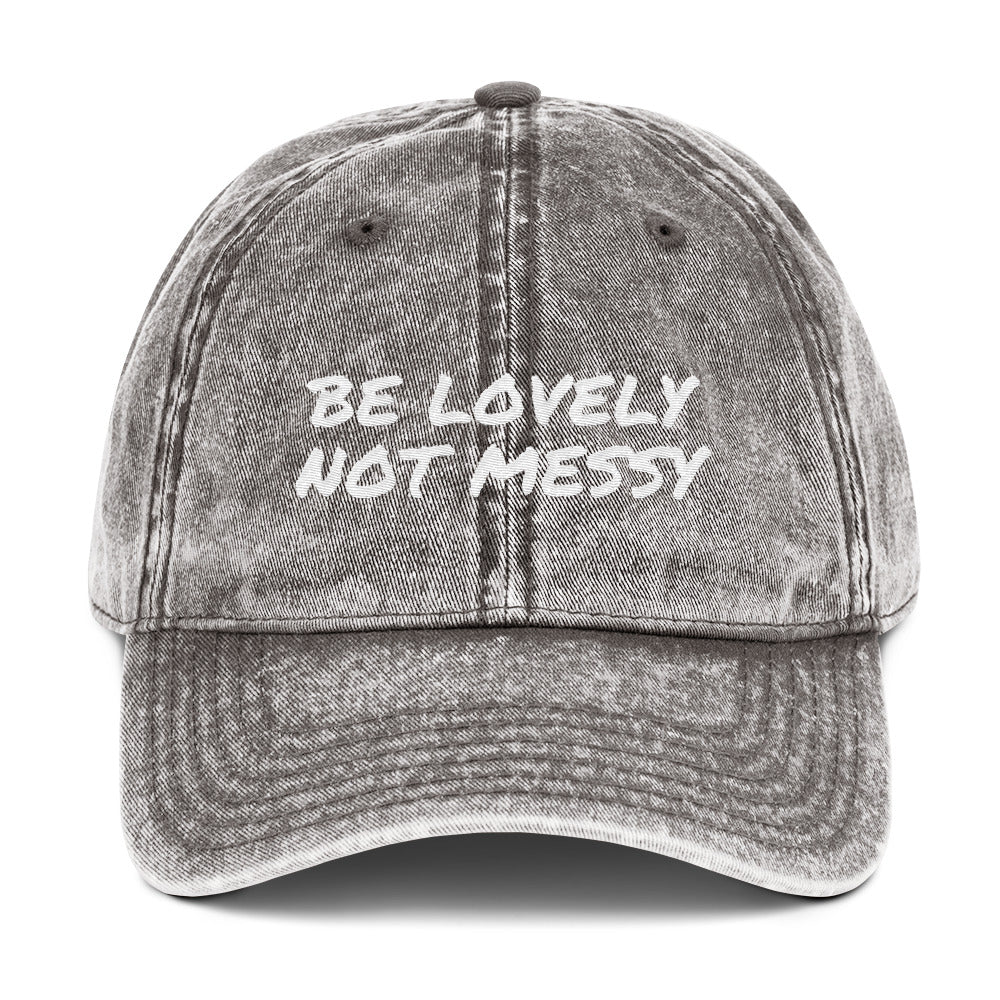 BE LOVELY, NOT MESSY - Vintage Cotton Twill Cap by Dray-A