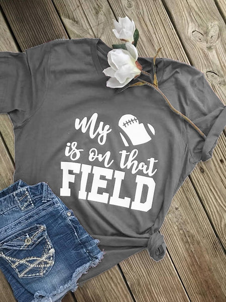 My Heart Is on That Field T-Shirt