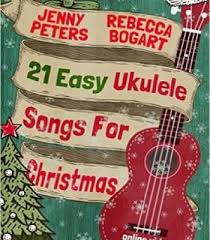 21 Easy Ukulele Christmas Songs for Ukulele - Online Course Included - Jenny Peters / Rebecca Bogart freeshipping - Aloha City Ukes