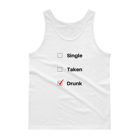 Single, Taken, Drunk - tank top