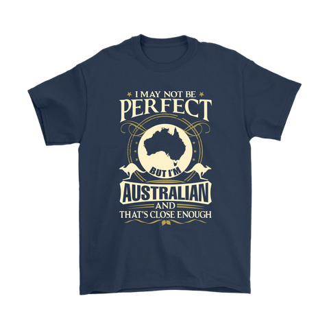 Im Australian And Thats Close Enough Unisex T-Shirt
