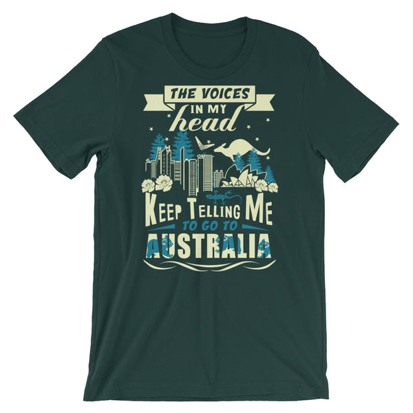 The Voice Head Keep Telling Me To Go To Australia Unisex T-Shirt