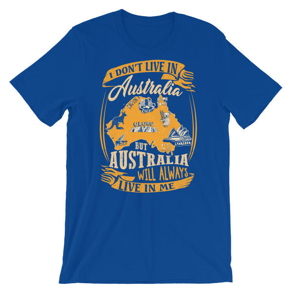Australia Will Always Live In Me Unisex T-Shirt