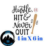 Hustle, hit and never quit- decal