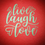 Live Laugh Love - Tee