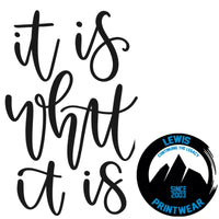 It is What it is - Decal
