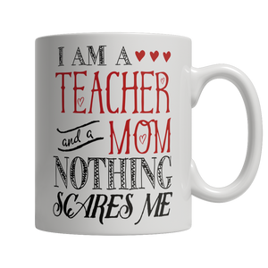 Limited Edition - I Am A Teacher and A Mom Nothing Scares Me - thara.