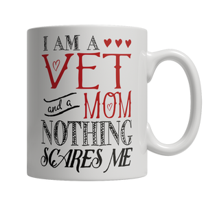 Limited Edition - I Am A Vet and A Mom Nothing Scares Me - thara.
