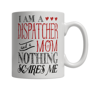 Limited Edition - I Am A Dispatcher and A Mom Nothing... - thara.