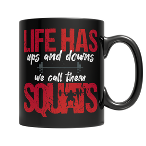 Life Has Ups And Downs We Call Them Squats