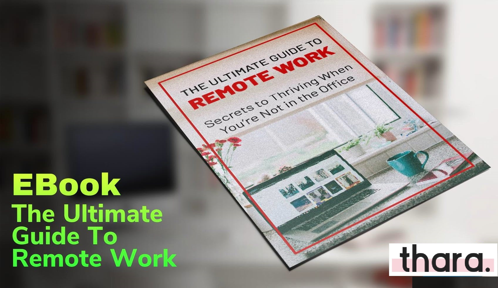 The Ultimate Guide To Remote Work, Best-Seller EBook