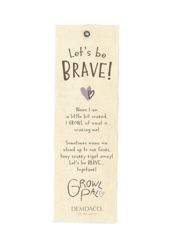 Be Brave Growl Friend - Gift Shop Wrought 'n Apples