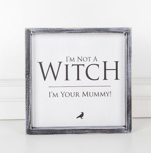 I'm not a Witch I'm Your Mummy!