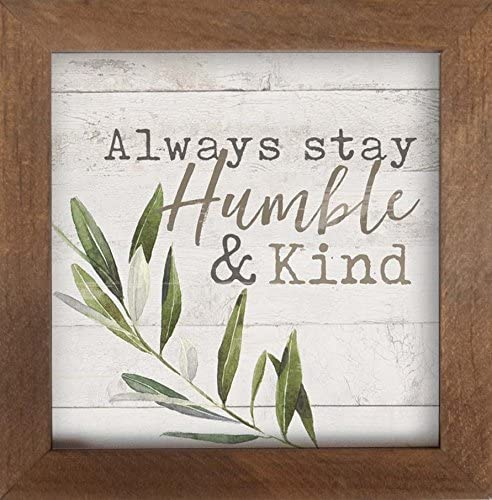 Always Stay Humble And Kind in Pine Wood Framed Wall Art Plaque