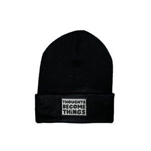 Black Thoughts Become Things Beanie