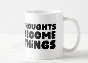 LOA Thoughts Become Things Coffee Mug