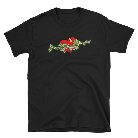 Dark Heart Money is Heartless- Short-Sleeve Unisex T-Shirt