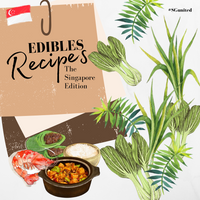 Edibles Recipes – The Singapore Edition