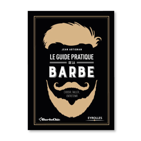 GUIDE PRATIQUE DE LA BARBE