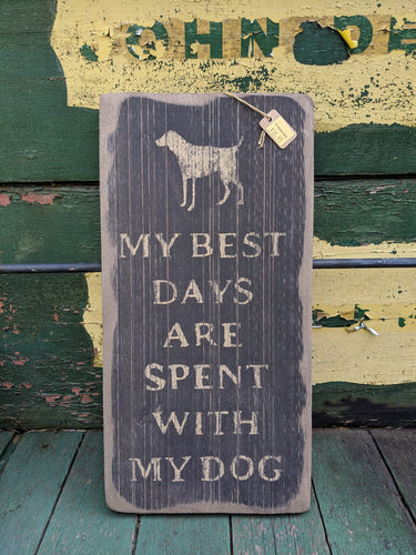 My Best Days are with my Dog Handmade Wooden Sign