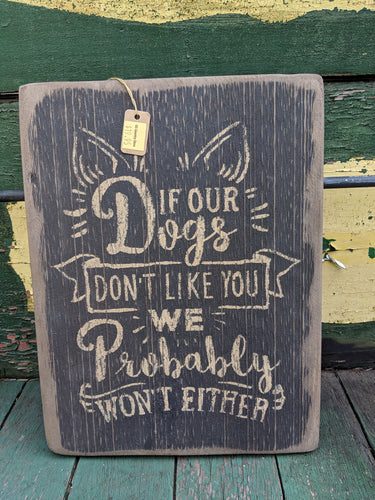 If my Dogs Don't Like You Handmade Wooden Sign